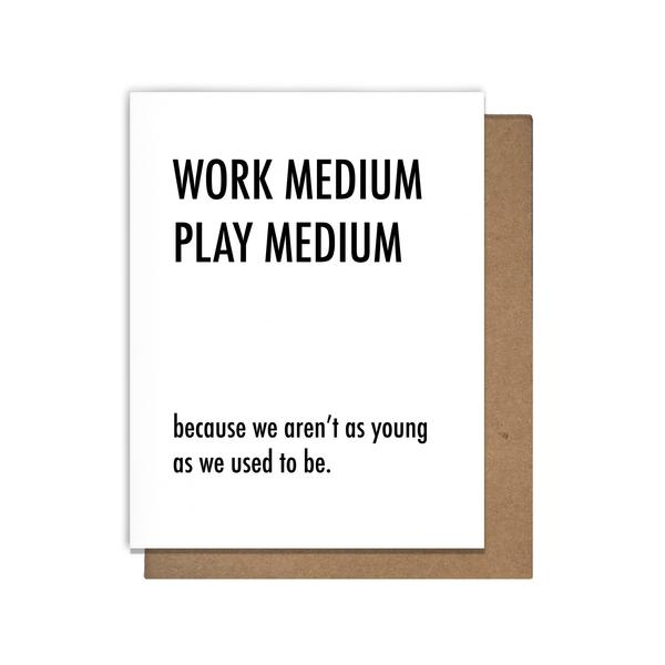 Work Medium Play Medium Letterpress Greeting Card
