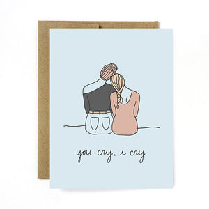 You Cry I Cry Card