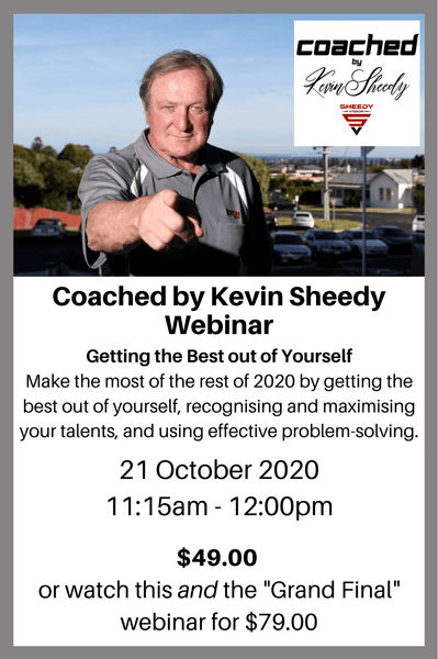 Coached by Kevin Sheedy: Getting the Best out of Yourself