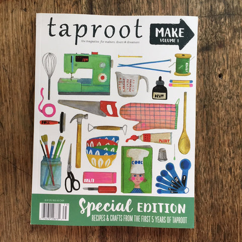 Taproot Magazine Special Edition :: MAKE :: vol 1