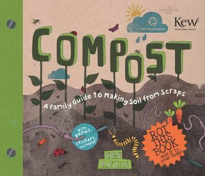 Compost: A Family Guide to Making Soil From Scraps