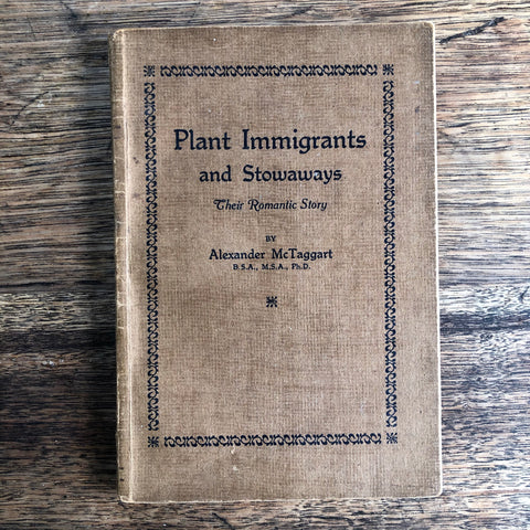 Plant Immigrants and Stowaways - Their Romantic Story *pre-loved*