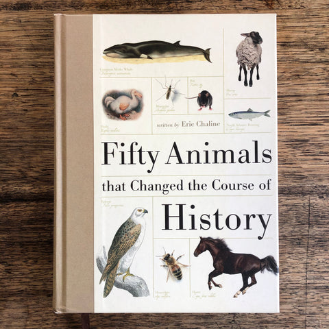 Fifty Animals that Changed the Course of History *pre-loved*