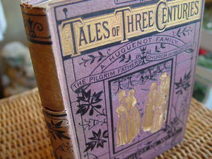 "Antique 1880s Book, ""Tales of Three Centuries"" By Madme Guizot De Witt"
