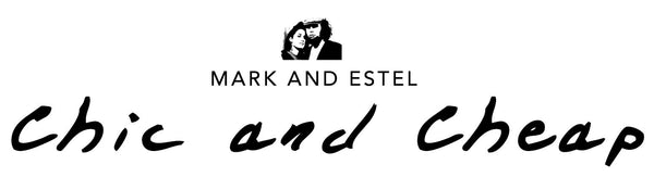 Chic and Cheap – MARK AND ESTEL