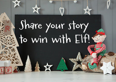 How did Elf for Christmas make your Christmas magical? Let us know and you could win a prize!