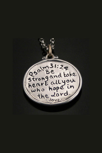 Be strong and take heart ~ Psalm 31:24 Scripture Pendant