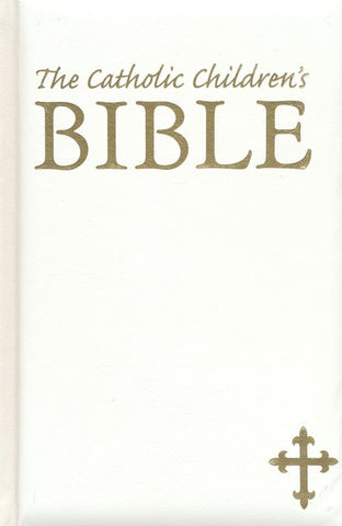 The Catholic Children's Bible - White - Gift Edition