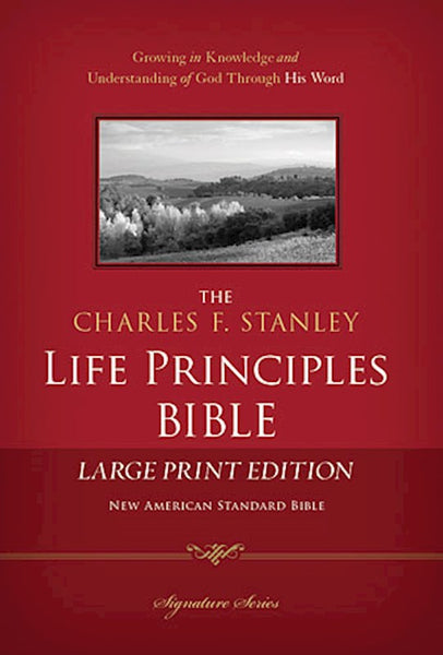 NASB The Charles F. Stanley Life Principles Bible, Large Print Hardcover