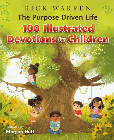 The Purpose Driven Life 100 Devotions for Children