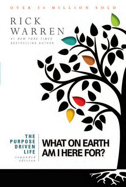 The Purpose Driven Life Book: What on Earth Am I Here For? Expanded 10th Anniversary Edition