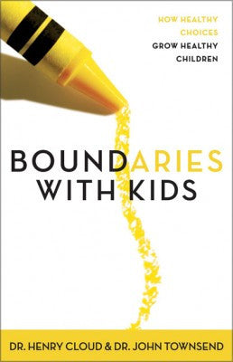 Boundaries with Kids by Henry Cloud & John Townsend
