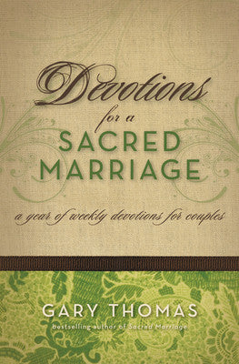Devotions for a Sacred Marriage- A Year Of Weekly Devotions For Couples by Gary Thomas