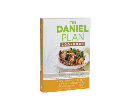 The Daniel Plan Cookbook by Rick Warren, Daniel Amen, Mark Hyman