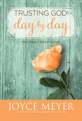 Trusting God Day by Day Devotional by Joyce Meyer