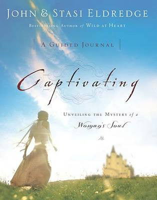 Captivating - A Guided Journal by John & Stasi Eldredge