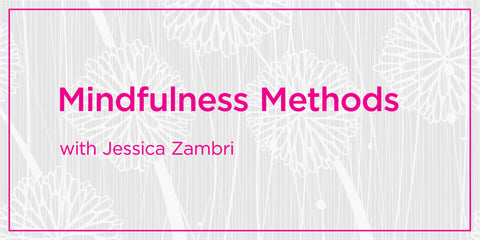 Mindfulness Methods: Cultivating Gratitude with Jessica Zambri