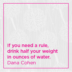 If you need a rule, drink half your weight in ounces of water.