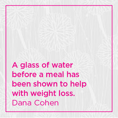A glass of water before a meal has been shown to help with weight loss.