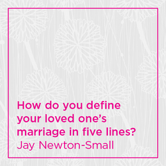How you define your loved one's marriage in five lines?