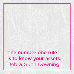 The number on rule is to know your assets.
