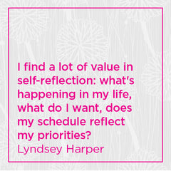 I find a lot of value in self-reflection: what's happening in my life, what do I want...