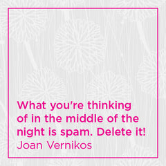 What you're thinking of in the middle of the night is spam. Delete it!