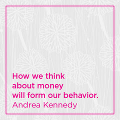 How we think about money will form our behavior.
