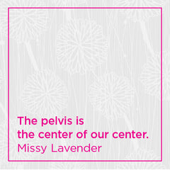 The pelvis is the center of our center.