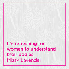 It's refreshing for women to understand their bodies.