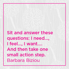 Sit and answer these questions: I need, I feel, I want. And then take one small action step.
