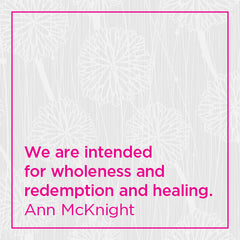 We are intended for wholeness and redemption and healing.