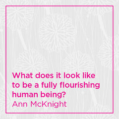 What does it look like to be a fully flourishing human being?