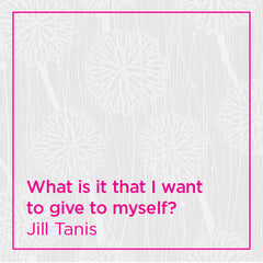 What is it that I want to give to myself?
