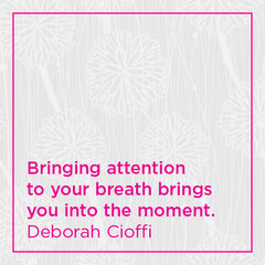 Bringing attention to you breath brings you into the moment.