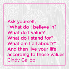 Ask yourself, what do I believe in? What do I value? What do I stand for?...