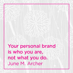 Your personal brand is who you are, not what you do.