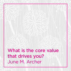 What is the core value that drives you?