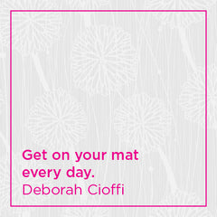 Get on your mat every day.