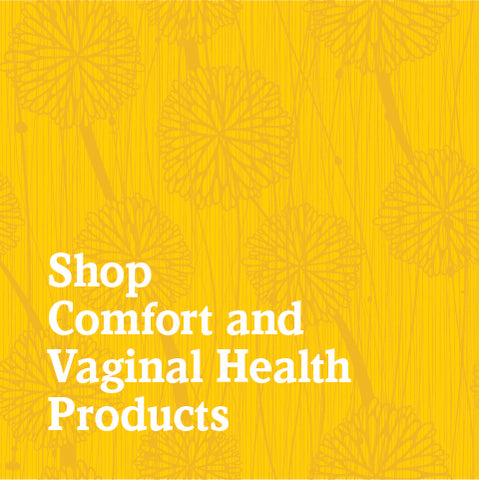 Shop Comfort and Vaginal Health Products