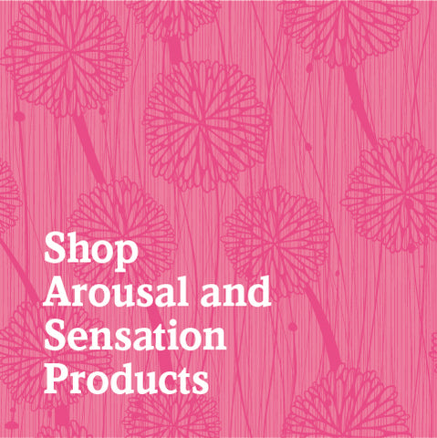 Shop Arousal and Sensation Products