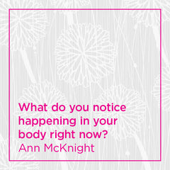 Pull quote: What do you notice happening in your body right now?
