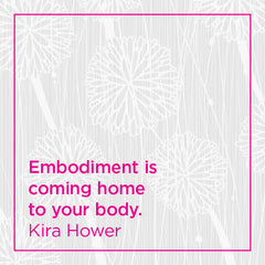 Callout: Embodiment is coming home to your body.