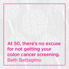 Callout: At 50, there's no excuse for not getting your colon cancer screening.