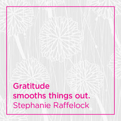 Gratitude smooths things out.