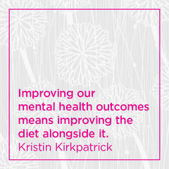 Improving our mental health outcomes means improving the diet alongside it.