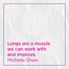 Lungs are a muscle we can work with and improve