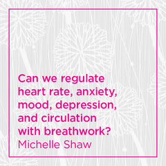 Can we regulate heart rate, anxiety, mood, depression, and circulation with breathwork?