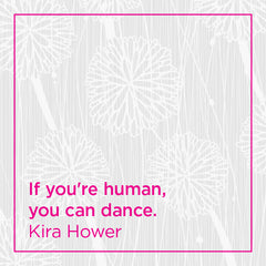 If you're human, you can dance.