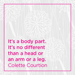Callout: It's a body part. It's no different than a head or an arm or a leg.